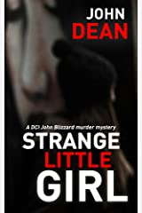 STRANGE LITTLE GIRL: A DCI John Blizzard murder mystery Kindle Edition