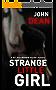 STRANGE LITTLE GIRL: British Detective John Blizzard Returns