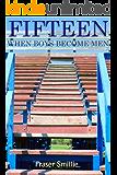 Fifteen - When Boys Become Men