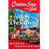 Chicken Soup for the Soul: Merry Christmas!: 101 Joyous Holiday Stories