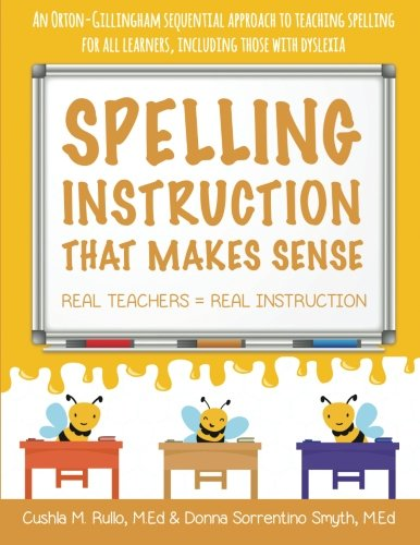 (Spelling Instruction that Makes Sense: real teachers = real instruction)