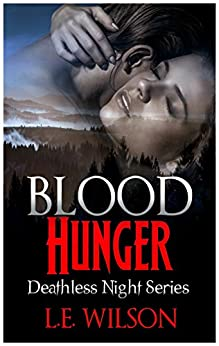 Blood Hunger (Deathless Night Series Book 1) by [Wilson, L.E.]