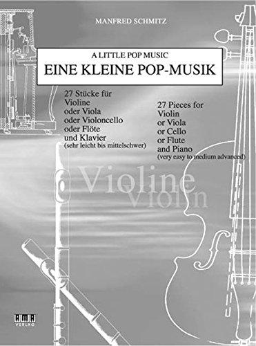Eine kleine Pop-Musik: 27 Stücke für Violine oder Viola oder Violoncello oder Flöte und Klavier (sehr leicht bis mittelschwer) - Violine