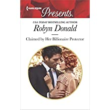 Claimed by Her Billionaire Protector (Harlequin Presents)
