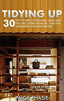 tidying up 30 tips to keep your home clean and tidy declutter your life and stay organized. Black Bedroom Furniture Sets. Home Design Ideas