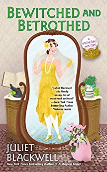 Bewitched and Betrothed (Witchcraft Mystery Book 10) by [Blackwell, Juliet]