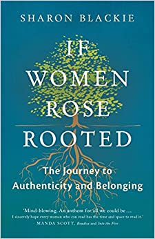 ;IBOOK; If Women Rose Rooted: A Journey To Authenticity And Belonging. solely military Vision built hours soiree