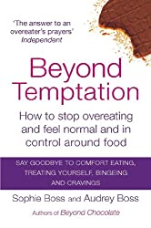 Beyond Temptation: How to stop overeating and feel normal and in control around food