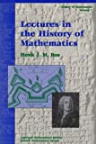 Lectures in the History of Mathematics, Henk J. Bos, 0821809202