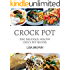 CROCK POT: Delicious, Healthy Crock Pot Recipes (2100 Crock Pot Recipes Cookbook, Clean Eating, Crockpot, Healthy Crock Pot, Crock Pot Chicken, Crock Pot Recipes Cookbook)