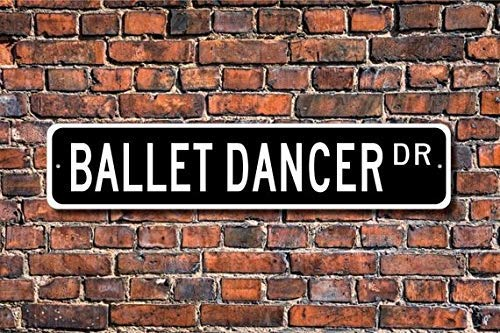 Ballet Dancer Ballet Dancer Gift Ballet Dancer Sign Ballet Dancer Decor Ballet Studio Custom Street Sign Metal Sign 4x18 inch