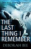 The Last Thing I Remember: A dark and emotional thriller (kindle edition)