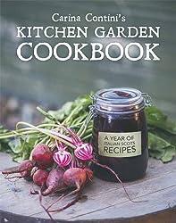 Carina Contini's Kitchen Garden Cookbook: A Year of Italian Scots Recipes by Contini, Carina (2014) Hardcover