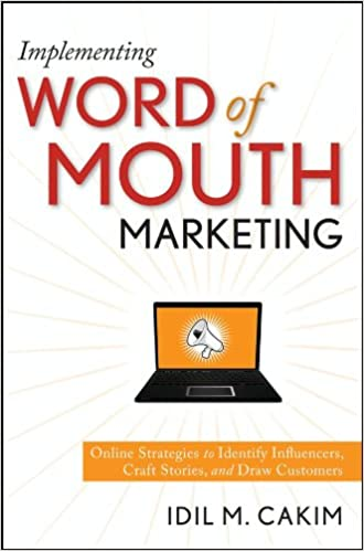 Ilmainen ebook-lataus iPod touchille Implementing Word of Mouth Marketing: Online Strategies to Identify Influencers, Craft Stories, and Draw Customers B00316UMX0 by Idil M. Cakim iBook