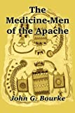 The Medicine-Men of the Apache, John G. Bourke, 1410206793