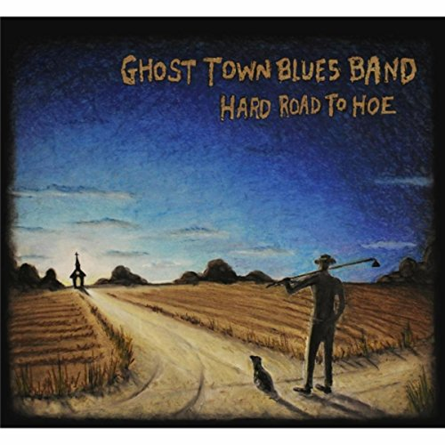 Hard Road To Hoe By Ghost Town Blues Band On Amazon Music