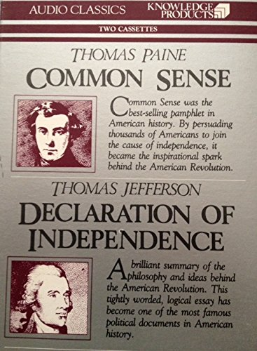 Common Sense (Thomas Paine) and Declaration of Independence (Thomas Jefferson) Audio Classics, Knowledge Products (Audio Cassettes)