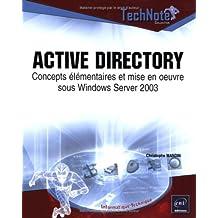 Active directory: Concepts élémentaires et mise en oeuvre...