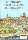 img - for Hungary in Greatness and Decline: The 14th and 15th Centuries. Tr by Martha Szacsvay Liptak (New York (State) book / textbook / text book