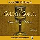 The Golden Goblet Audiobook by Eloise Jarvis McGraw Narrated by Charles Carroll