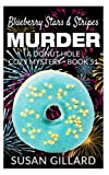 Blueberry Stars & Stripes Murder: A Donut Hole Cozy Mystery - Book 51 (Volume 51) by  Susan Gillard in stock, buy online here