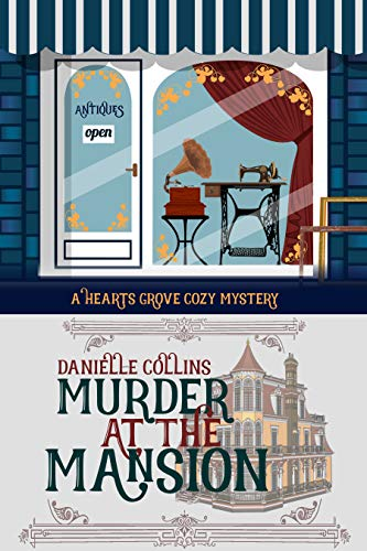 Murder at the Mansion (Hearts Grove Cozy Mystery Book 8) by [Collins, Danielle]