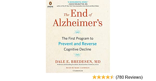 Amazon com: The End of Alzheimer's: The First Program to Prevent and