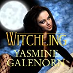 Witchling: Otherworld, Book 1 | Yasmine Galenorn