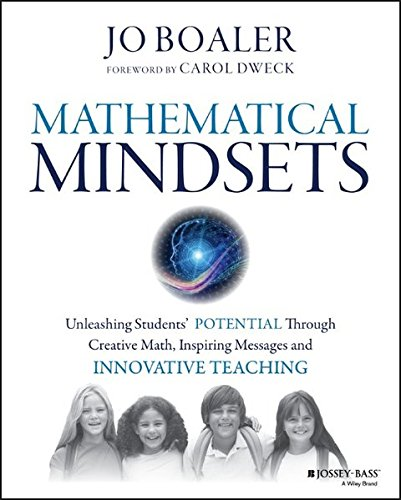 Mathematical Mindsets: Unleashing Students' Potential through Creative Math, Inspiring Messages and Innovative Teaching PDF