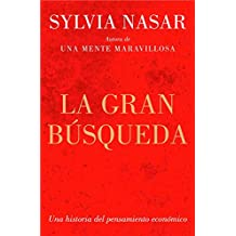 La gran búsqueda / Grand Pursuit: Una historia de la economía / The History of Economics Genius (Spanish Edition)