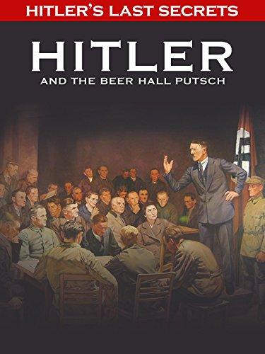 (Hitler's Last Secrets: Hitler and the Beer Hall Putsch)