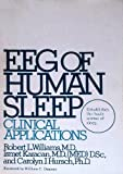 Electroencephalography (EEG) of Human Sleep, Robert L. Williams and Ismet Karacan, 0471946869