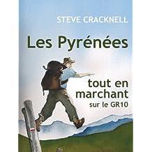 Les Pyrénées tout en marchant sur le GR10 (French Edition)