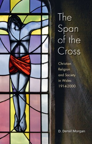 The Span of the Cross: Christian Religion and Society in Wales, 1914-2000
