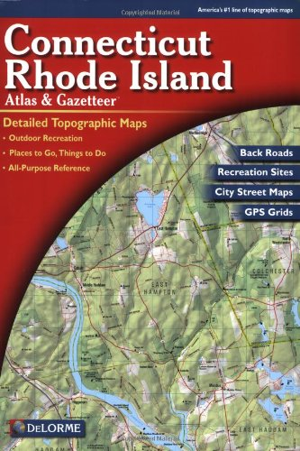 Connecticut/Rhode Island Atlas and Gazetteer (Delorme Atlas & Gazetteer)