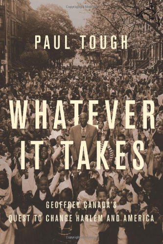 Whatever It Takes: Geoffrey Canada's Quest to Change Harlem and America by Tough Paul (2008-08-12) Hardcover