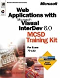 Web Applications with Visual InterDev 6.0 MCSD Training Kit by Microsoft Corporation (2000-01-01)