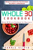Whole 30 Cookbook: Whole 30 Minute Cookbook for