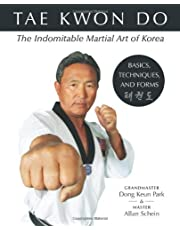 Tae Kwon Do Basics, Techniques and Forms: The Indomitable Martial Art of Korea