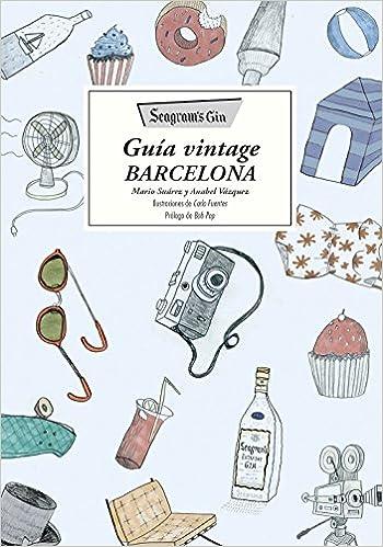 Guía vintage Barcelona (General): Amazon.es: Mario Suárez, Anabel Vázquez: Libros