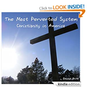 The Most Perverted System: Christianity in America Ronald Britt