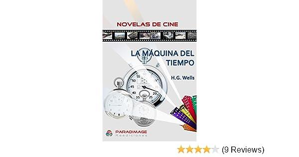 Amazon.com: La Maquina del Tiempo (Novelas de Cine) (Spanish Edition) eBook: Herbert George Wells: Kindle Store