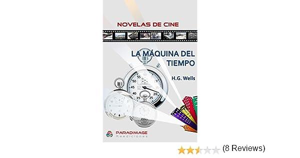 La Maquina del Tiempo (Novelas de Cine) eBook: Herbert George Wells: Amazon.es: Tienda Kindle