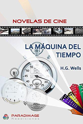La Maquina del Tiempo (Novelas de Cine) (Spanish Edition) by [Wells