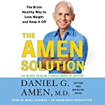 The Amen Solution: The Brain Healthy Way to Lose Weight and Keep It Off | Daniel G. Amen M.D.
