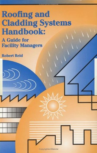 Roofing and Cladding Systems Handbook: A Guide for Facility Managers by Fairmont Press