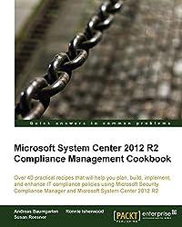 Microsoft System Center 2012 R2 Compliance Management Cookbook