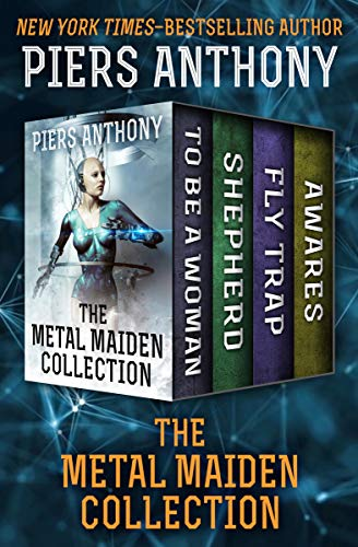 The Metal Maiden Collection: To Be a Woman, Shepherd, Fly Trap, and Awares