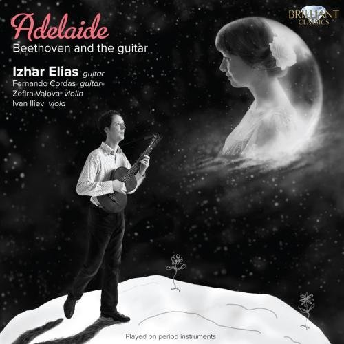 Adelaide: Beethoven and the Guitar (Guitar Transcriptions) by Izhar Elias (2013-09-12)