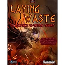 Laying Waste: A Guidebook to Critical Combat